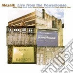 Mozaik - Live From The Powerhouse cd musicale di Mozaik