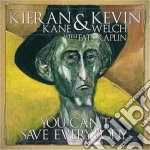 Kevin Welch & Kieran Kane - You Can't Save Everybody cd musicale di Kieran kane & kevin welch