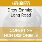 Drew Emmitt - Long Road cd musicale di EMMITT DREW