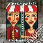 Pierce Pettis - That Kind Of Love cd musicale di Pierce Pettis
