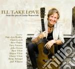 Louisa Branscomb - I'll Take Love cd musicale di Branscomb Louisa