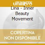 The inner beauty movement cd musicale di Lina