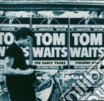 Tom Waits - Early Years 1 cd musicale di Tom Waits