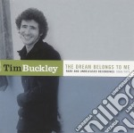 Tim Buckley - Dream Belongs To Me cd musicale di Tim Bucley