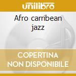 Afro carribean jazz cd musicale