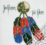 Pepper Jim - The Path cd musicale di Jim Pepper