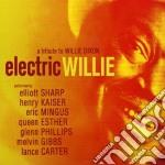 Elliott Sharp - Electric Willie - A Tribute To Willie Dixon cd musicale di Elliott Sharp
