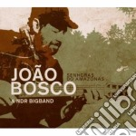 Joao Bosco / Ndr Bigband - Senhoras Do Amazonas cd musicale di Joao Bosco