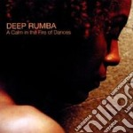 Deep Rumba - A Calm In The Fire Of Dances cd musicale di Rumba Deep