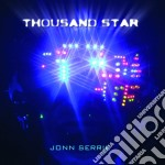 THOUSAND STAR                             cd musicale di Jonn Serrie