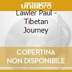 Lawler Paul - Tibetan Journey cd musicale di Paul Lawler