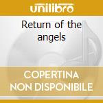 Return of the angels cd musicale di Philip Chapman