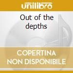 Out of the depths cd musicale di Terry Oldfield
