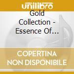 Gold Collection - Essence Of Healing cd musicale di ARTISTI VARI
