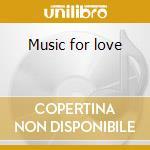 Music for love cd musicale di Quinn denis (asha)