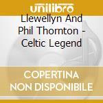 Celtic legend 08 cd musicale di LLEVELLYN
