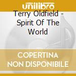 SPIRIT OF THE WORLD cd musicale di OLDFIELD TERRY