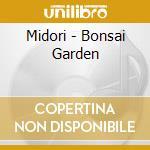 Midori - Bonsai Garden cd musicale di Midori