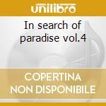 In search of paradise vol.4 cd musicale di Artisti Vari