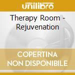 Therapy Room - Rejuvenation cd musicale di ARTISTI VARI