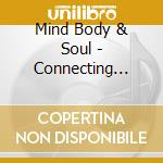 Mind Body & Soul - Connecting With Animals cd musicale di MIND BODY & SOUL