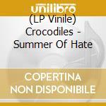 (LP VINILE) Summer of hate lp vinile di Crocodiles