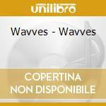 Wavves - Wavves cd musicale di WAVVES