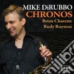 Mike Dirubbo - Chronos cd musicale di Dirubbo Mike