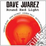 Dave Juarez - Round Red Light cd musicale di Juarez Dave