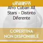 DISTINTO,DIFERENTE cd musicale di AFRO CUBAN ALL STARS