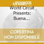 World Circuit Presents: Buena Vista/a.f.toure'/cheikh Lo... cd musicale di ARTISTI VARI