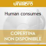 Human consumes cd musicale