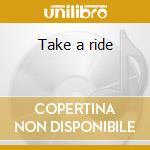 Take a ride cd musicale di Jayo Felony