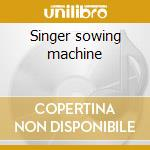 Singer sowing machine cd musicale di Gilbert O'sullivan