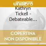 Kathryn Tickell - Debateable Lands cd musicale di Tickell Kathryn