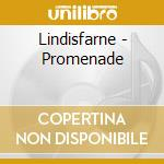 Lindisfarne - Promenade cd musicale di Lindisfarne