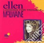 Ellen Mcilwaine - Looking For Trouble cd musicale di Mcilwaine Ellen