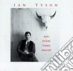 Ian Tyson - And Stood There Amazed cd musicale di Ian Tyson