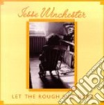 Let the rough side drag - winchester jesse cd musicale di Jesse Winchester