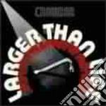 Larget than life - cd musicale di Crowbar