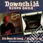 Downchild Blues Band - It's Been So Long / Ready To Go cd musicale di Downchild blues band