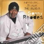 Sonny Rhodes - A Good Day To Play Blues cd musicale di Rhodes Sonny