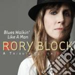 Rory Block - Blues Walkin' Like A Man cd musicale di BLOCK RORY