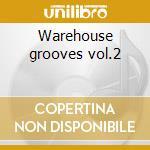 Warehouse grooves vol.2 cd musicale di Artisti Vari
