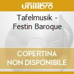 Tafelmusik - Festin Baroque cd musicale