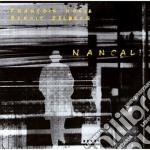 Francois Houle & Benoit Delbecq - Nancali cd musicale di Francois hule & benoit delbecq