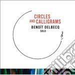 Benoit Delbecq - Circles And Calligrams cd musicale di Delbecq Benoit