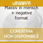 Massiv in mensch + negative format cd musicale