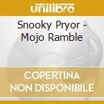 Snooky Pryor - Mojo Ramble cd musicale di Pryor Snooky