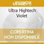 ULTRA HIGHTECH VIOLET                     cd musicale di STANDEG